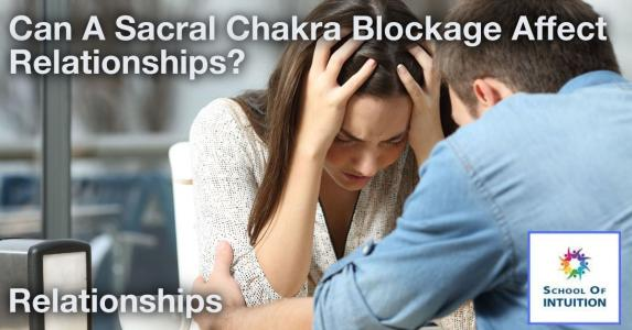 can a sacral chakra blockage affect a relationship