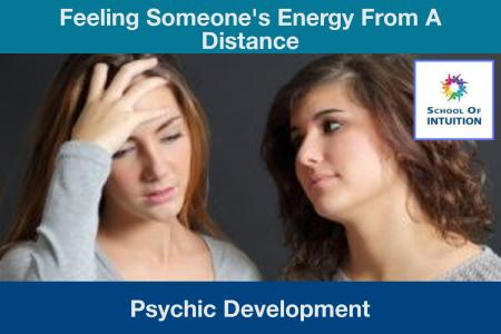 feeling someone's energy from a distance