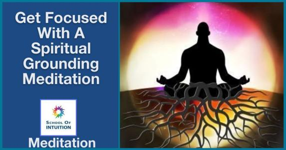 practicing a grounding meditation can give you real clarity