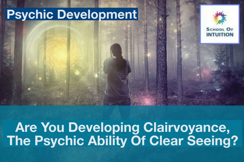 developing clairvoyance one of your psychic powers