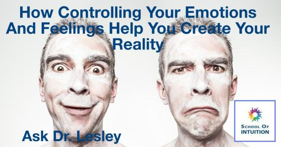 how emotions and feelings can control your reality