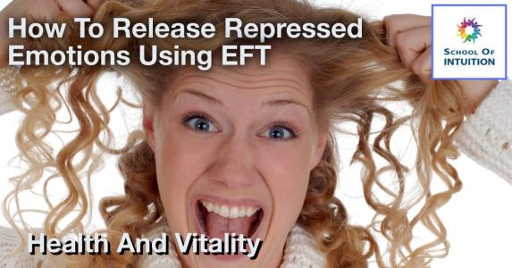 how to release repressed emotions using emotional freedom technique