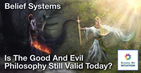 what is the relevance of the good and evil philosophy today