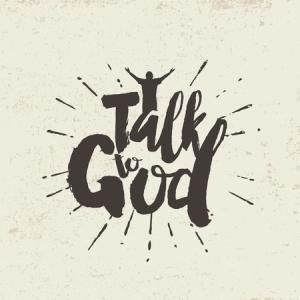 learn how to talk to god directly