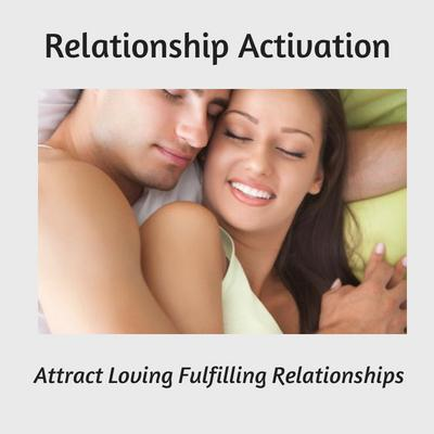 attract loving fulfilling relationships