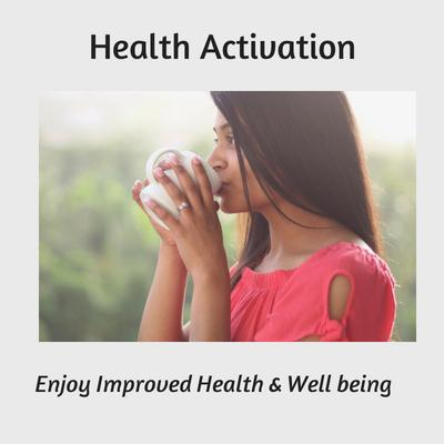 how to create and enjoy improved health and well being