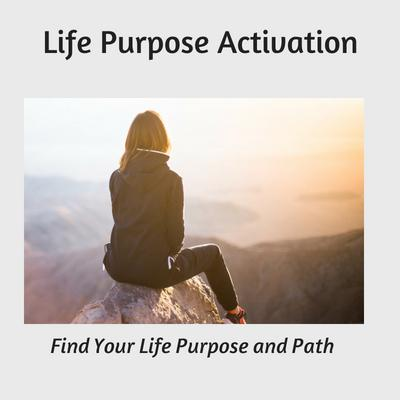 find your life purpose activation