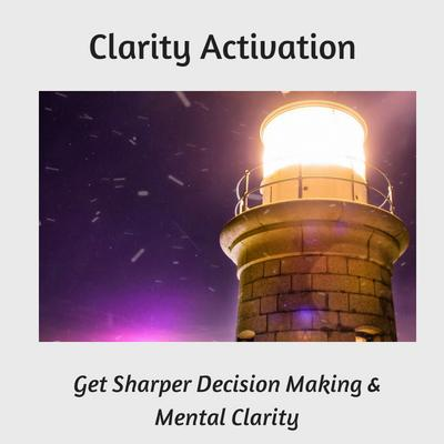 how to get sharper decision making and mental clarity