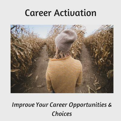 improve your career opportunities and choices