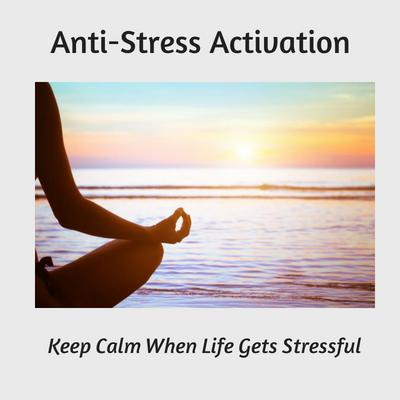 keep calm when life gets stressful